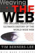 Weaving the Web 1st Edition 9780062515872 006251587X