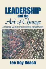 Leadership and the Art of Change 1st edition 9781412913829 1412913829
