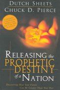 Releasing the Prophetic Destiny of a Nation 0 9780768422849 0768422841