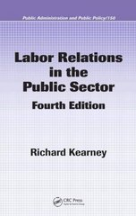 Labor Relations in the Public Sector, Fourth Edition 4th edition 9781420063141 1420063146