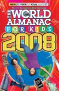 The World Almanac for Kids 2008 0 9781600570599 1600570593