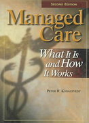 Managed Care: What It Is and How It Works 2nd edition 9780763724986 076372498X