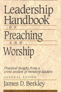 Leadership Handbook of Preaching and Worship 1st Edition 9780801090417 0801090415