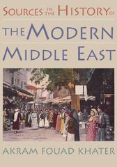 Sources in the History of the Modern Middle East 1st edition 9780395980675 0395980674