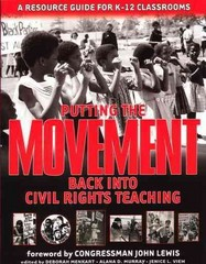 Putting the Movement Back into Civil Rights Teaching 0 9781878554185 1878554182