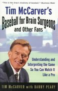 Tim McCarver's Baseball for Brain Surgeons and Other Fans 0 9780375753404 0375753400