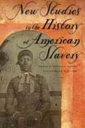 New Studies in the History of American Slavery 1st Edition 9780820326948 0820326941