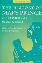 The History of Mary Prince, A West Indian Slave, Related by Herself 2nd Edition 9780472084104 0472084100