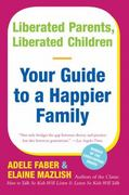 Liberated Parents, Liberated Children 1st Edition 9780380711345 0380711346