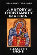 A History of Christianity in Africa 1st Edition 9780802808431 0802808433