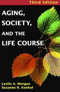 Aging, Society, and the Life Course 3rd edition 9780826102126 0826102123