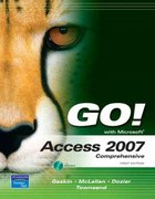 GO! with Access 2007 Comprehensive 1st edition 9780132327626 0132327627