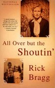 All Over but the Shoutin' 1st Edition 9780679774020 0679774025