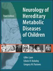 Neurology of Hereditary Metabolic Diseases of Children: Third Edition 3rd edition 9780071445085 0071445080