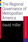 The Regional Governing Of Metropolitan America 0 9780813398075 081339807X