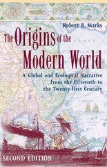 The Origins of the Modern World 2nd Edition 9780742554191 0742554198