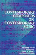 Contemporary Composers On Contemporary Music 2nd edition 9780306808197 0306808196