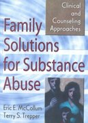 Family Solutions for Substance Abuse 1st edition 9780789006233 0789006235