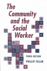 The Community and the Social Worker 3rd edition 9780875814384 0875814387