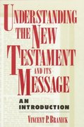 Understanding the New Testament and Its Message 1st Edition 9780809137800 0809137801