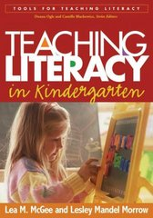 Teaching Literacy in Kindergarten 1st edition 9781593851521 1593851529