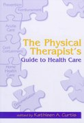 The Physical Therapist's Guide to Health Care 0 9781556423789 1556423780