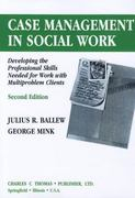 Case Management in Social Work 2nd edition 9780398066604 0398066604