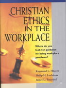 Christian Ethics in the Workplace 1st Edition 9780570052999 0570052998