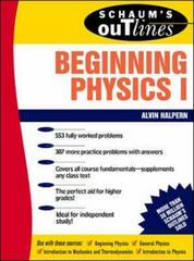 Schaum's Outline of Beginning Physics I: Mechanics and Heat 1st edition 9780070256538 0070256535