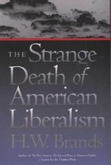 The Strange Death of American Liberalism 0 9780300098242 0300098243