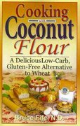 Cooking with Coconut Flour 1st edition 9780941599634 0941599639