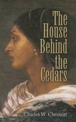 The House Behind the Cedars 1st Edition 9780486461441 0486461440