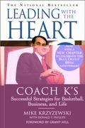 Leading with the Heart 1st Edition 9780446676786 0446676780