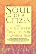 Soul of a Citizen: Living With Conviction in a Cynical Time 1st edition 9780312204358 0312204353