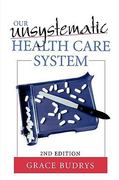 Our Unsystematic Health Care System 2nd edition 9780742542976 0742542971