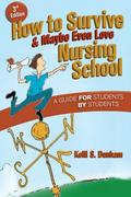 How to Survive and Maybe Even Love Nursing School 3rd Edition 9780803618299 0803618298