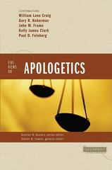 Five Views on Apologetics 1st Edition 9780310224761 0310224764