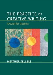 The Practice of Creative Writing 1st edition 9780312436476 0312436475