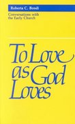 To Love As God Loves 0 9780800620417 0800620410