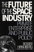The Future of the Space Industry 1st Edition 9780899309262 0899309267