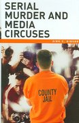 Serial Murder and Media Circuses 1st Edition 9780275990640 0275990648