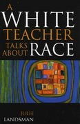 White Teacher Talks about Race 1st Edition 9781578861811 1578861810