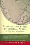 Markets and States in Tropical Africa 2nd edition 9780520244931 0520244931