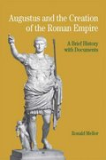 Augustus and the Creation of the Roman Empire 1st edition 9780312404697 0312404697