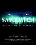 Sasquatch: Legend Meets Science 1st Edition 9780765312174 0765312174
