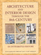 Architecture and Interior Design Through the 18th Century 1st edition 9780137585908 013758590X