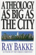 A Theology as Big as the City 1st Edition 9780830818907 0830818901