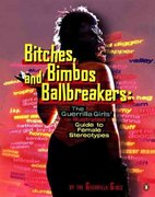 Bitches, Bimbos, and Ballbreakers 1st Edition 9780142001011 0142001015