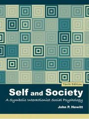 Self and Society: A Symbolic Interactionist Social Psychology 10th Edition 9780205459612 0205459617