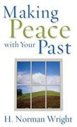 Making Peace with Your Past 0 9780800786458 0800786459